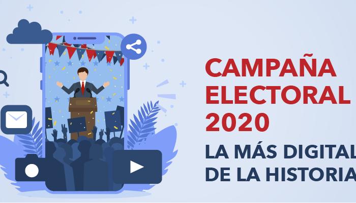 Campaña Electoral 2020, la más DIGITAL de la HISTORIA.